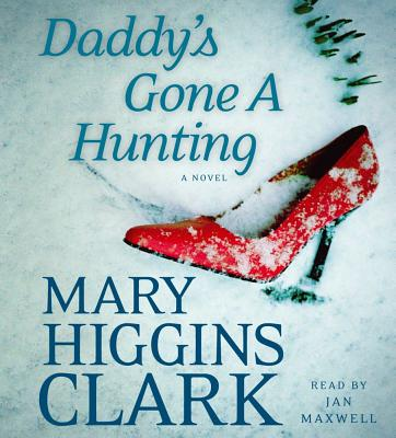 [CD] Daddy's Gone a Hunting By Clark, Mary Higgins